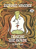 Wagner, Richard: Tristan Und Isolde: In Full Score