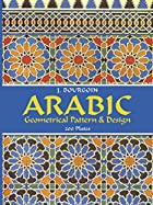 Arabic Geometrical Pattern and Design by J.…