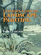 Carlson's Guide to Landscape Painting by…