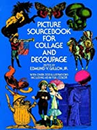 Picture Sourcebook for Collage and Decoupage…