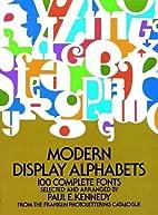 Modern Display Alphabets: 100 Complete Fonts…