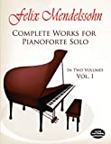 Mendelssohn, Felix: Complete Works for Pianoforte Solo, Vol. 1