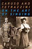 Tetrazzini, Luisa: Caruso and Tetrazzini on the Art of Singing