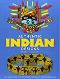Smithsonian Institution Bureau of American Ethnology: Authentic Indian Designs: 2500 Illustrations from Reports of the Bureau of American Ethnology