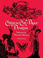 Chinese Cut-Paper Designs by Ted Menten