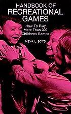 Handbook of Recreational Games by Neva Boyd