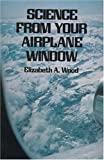 Elizabeth A. Wood: Science from Your Airplane Window