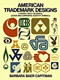 Capitman, Barbara Baer: American Trademark Designs: A Survey With 732 Marks, Logos, and Corporate-Identity Symbols