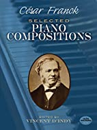 Cesar Franck: Selected Piano Compositions by…