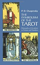 The Symbolism of the Tarot by P. D.…