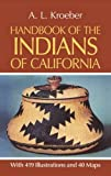 Kroeber, Alfred Louis: Handbook of the Indians of California