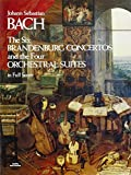 Bach, Johann Sebastian: Six Brandenburg Concertos and the Four Orchestral Suites in Full Score
