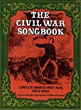 Crawford, Richard: Civil War Songbook: Complete Original Sheet Music for Thirty Seven Songs