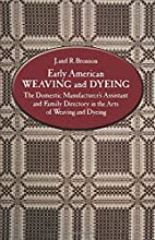 Early American Weaving and Dyeing by J.…