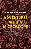 Headstrom, Birger Richard: Adventures With a Microscope