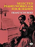 Schubert, Franz: Selected Piano Works for Four Hands