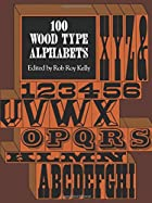 100 Wood Type Alphabets by Rob Roy Kelly
