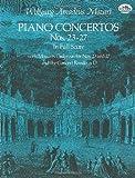 Wolfgang Amadeus Mozart: Piano Concertos Nos. 23-27 in Full Score (Dover Music Scores)