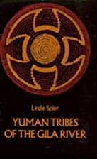 Yuman Tribes of the Gila River by Leslie…