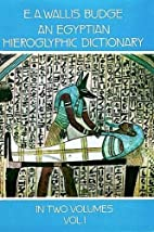 An Egyptian Hieroglyphic Dictionary : With…