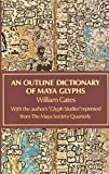 Gates, William: Outline Dictionary of Maya Glyphs, With a Concordance and Analysis of Their Relationships...Reprint of the 1931 Ed Pub by Johns Hopkins Univ Pr