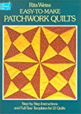 Weiss, Rita: Easy-To-Make Patchwork Quilts: Step-By-Step Instructions and Full-Size Templates for 12 Quilts
