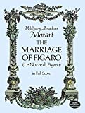 Wolfgang Amadeus Mozart: Mozart: The Marriage of Figaro (Le Nozze di Figaro) in Full Score