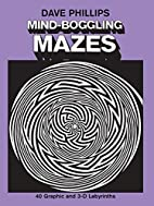 Mind-Boggling Mazes by Dave Phillips