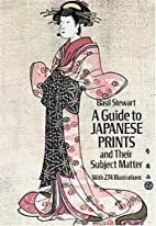 A Guide to Japanese Prints and Their Subject…