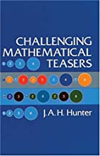 Challenging Mathematical Teasers by J. A. H.…