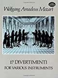 Mozart, Wolfgang: Seventeen Divertimenti for Various Instruments