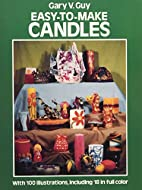 Easy-to-Make Candles by Gary V. Guy