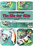 Feininger, Lyonel: The Kin-Der-Kids: The Complete Run of the Legendary Comic Strip
