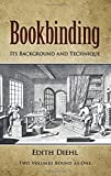 Diehl, Edith: Bookbinding: Its Background and Technique