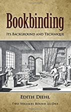 Bookbinding: Its Background and Technique…
