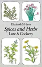 Spices and Herbs: Lore and Cookery by…
