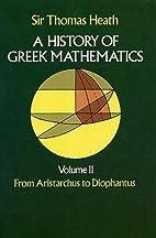 A History of Greek Mathematics, Vol. 2 by…