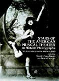 Appelbaum, Stanley: Stars of the American Musical Theatre in Historic Photographs: 361 Portraits from the 1860's to 1950