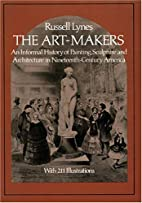 The Art-Makers by Russell Lynes