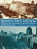 Vanderwarker, Peter: Boston Then and Now: Fifty-Nine Boston States Photographed in the Past and Present