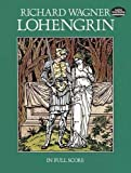 Wagner, Richard: Lohengrin in Full Score