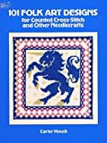 Houck, Carter: 101 Folk Designs for Counted Cross-Stitch and Other Needlecrafts (Dover Needlework)