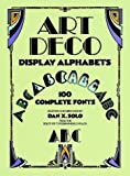 Solo, Dan X.: Art Deco Display Alphabets (Dover Pictorial Archives)