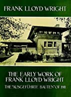 The Early Work of Frank Lloyd Wright by…
