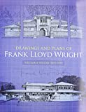 Wright, Frank L.: Drawings and Plans of Frank Lloyd Wright: The Early Period (1893-1909)