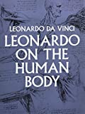 Da Vinci, Leonardo: Leonardo on the Human Body