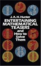 Entertaining Mathematical Teasers and How to…