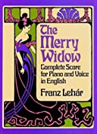 The Merry Widow [vocal score] by Franz…