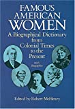 McHenry, Robert: Famous American Women: A Biographical Dictionary from Colonial Times to the Present