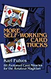 Fulves, Karl: More Self-Working Card Tricks: 88 Foolproof Card Miracles for the Amateur Magician